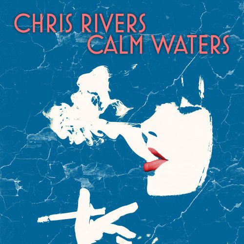 Chris Rivers – Calm Waters